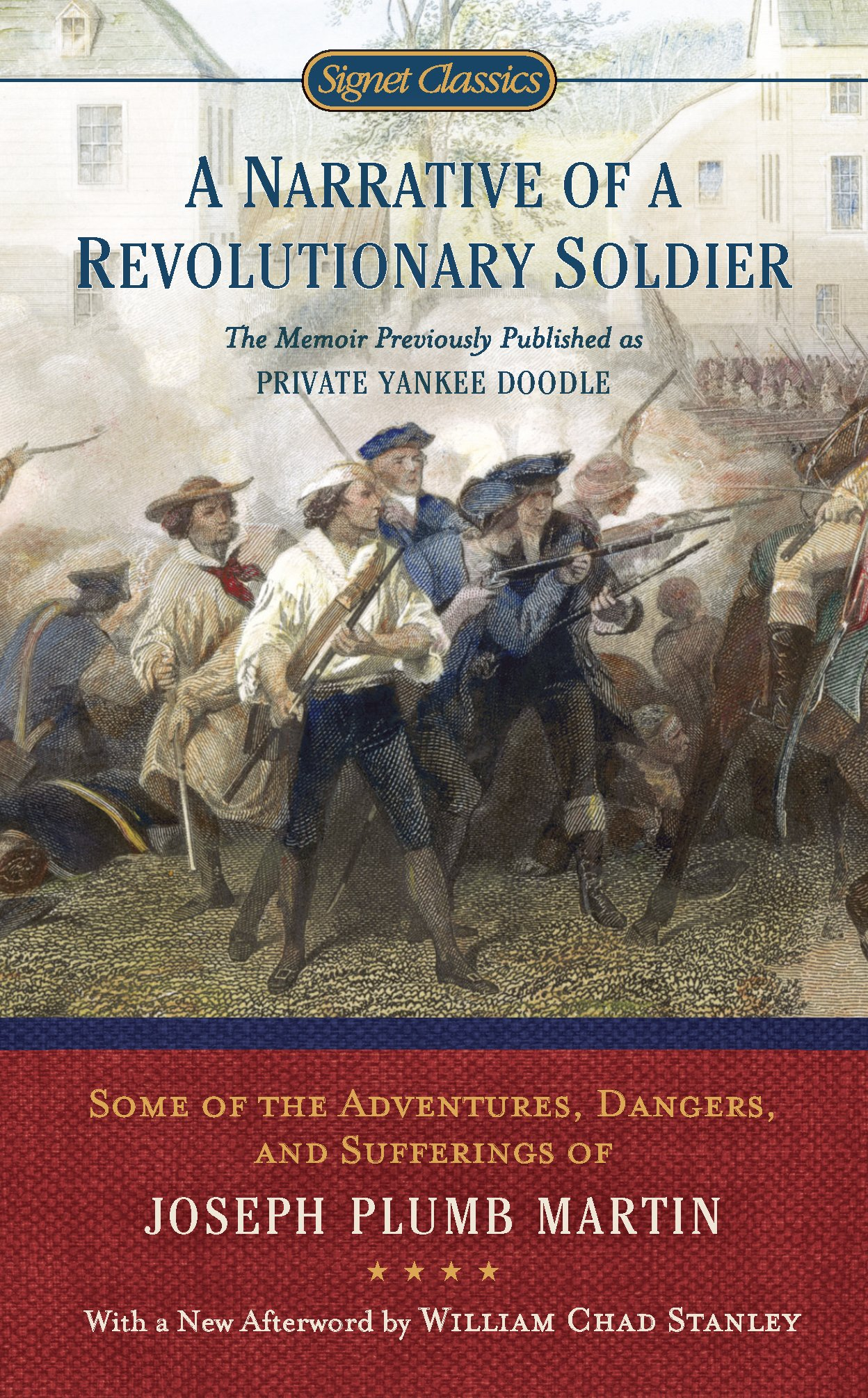 A Narrative Of A Revolutionary Soldier  Some Adventures Dangers And Sufferings Of Joseph Plumb Martin  Signet Classics   English Edition