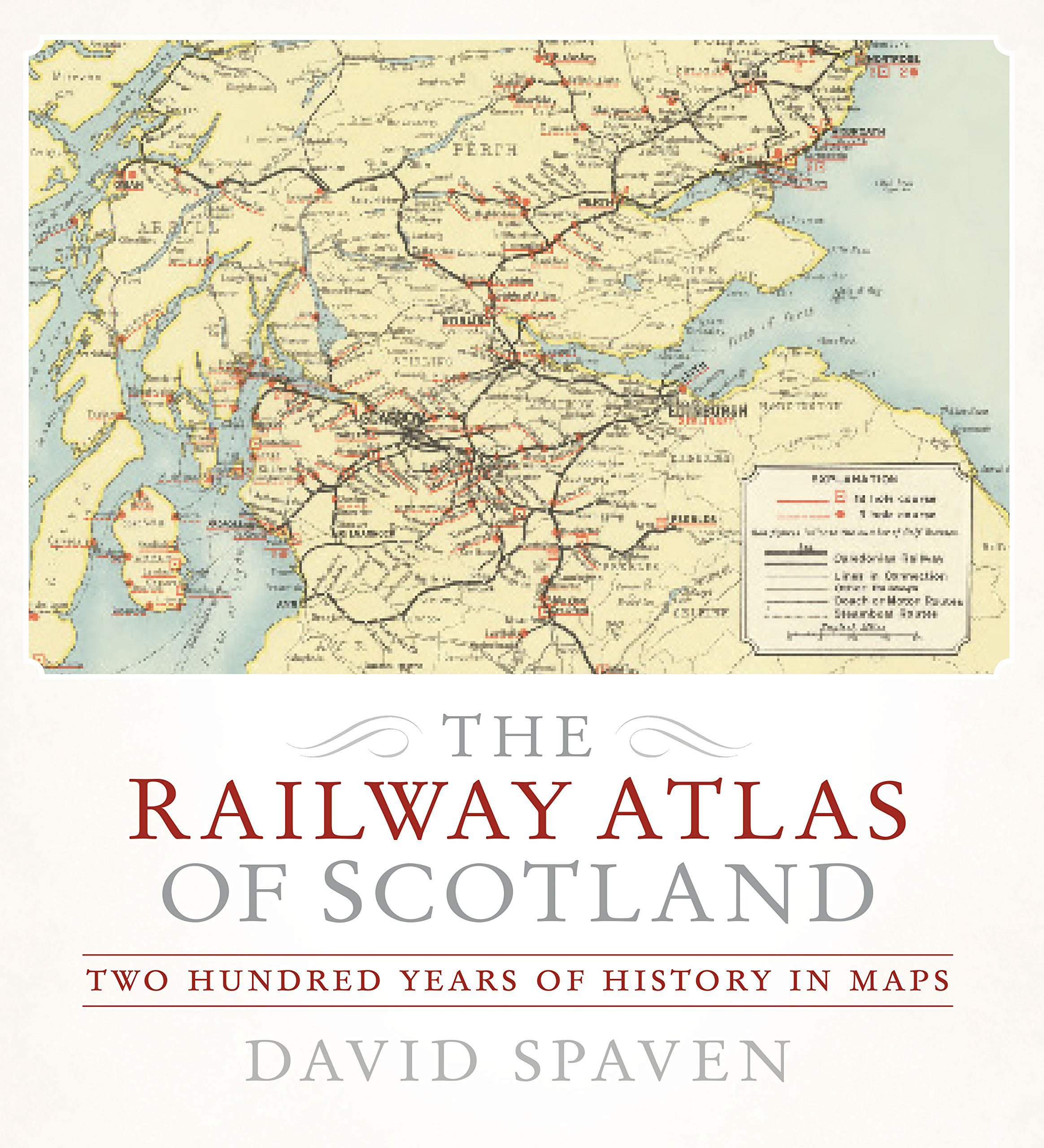 The railway atlas of scotland two hundred years of history in maps the railway atlas of scotland two hundred years of history in maps amazon david spaven 9781780272382 books gumiabroncs Image collections