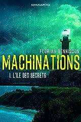 Machinations: Épisode 1 : L'île des secrets (French Edition) Kindle Edition
