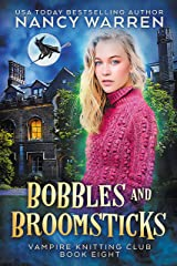Bobbles and Broomsticks: A paranormal cozy mystery (Vampire Knitting Club Book 8) Kindle Edition