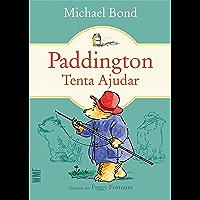 Paddington Tenta Ajudar (Urso Paddington Livro 4)