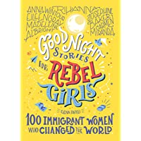 Good Night Stories For Rebel Girls: 100 Immigrant Women Who Changed The World: 3