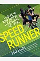 SpeedRunner: 4 Weeks to Your Fastest Leg Speed In Any Sport Kindle Edition