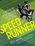 SpeedRunner: Four Weeks to Your Fastest Leg Speed