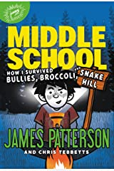 Middle School: How I Survived Bullies, Broccoli, and Snake Hill (Middle School series Book 4) Kindle Edition