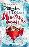 Plätzchen, Tee und Winterwünsche: Liebesroman (German Edition)