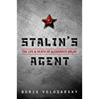 Stalin's Agent: The Life and Death of Alexander Orlov (English Edition)