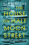The House on Half Moon Street: A Richard and Judy Book Club 2019 pick (Leo Stanhope 1)