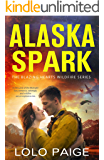 Alaska Spark (Blazing Hearts Wildfire Series Book 1)