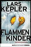 Flammenkinder: Kriminalroman (Joona Linna 3)
