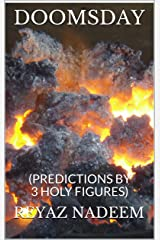 DOOMSDAY: (PREDICTIONS BY 3 HOLY FIGURES)