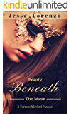 Beauty Beneath The Mask: A Forever Marked Prequel