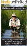 Fly Fishing's Essential Flies: Why Every Fly Fisherman Should Have Pale Morning Dun Patterns In Their Fly Box