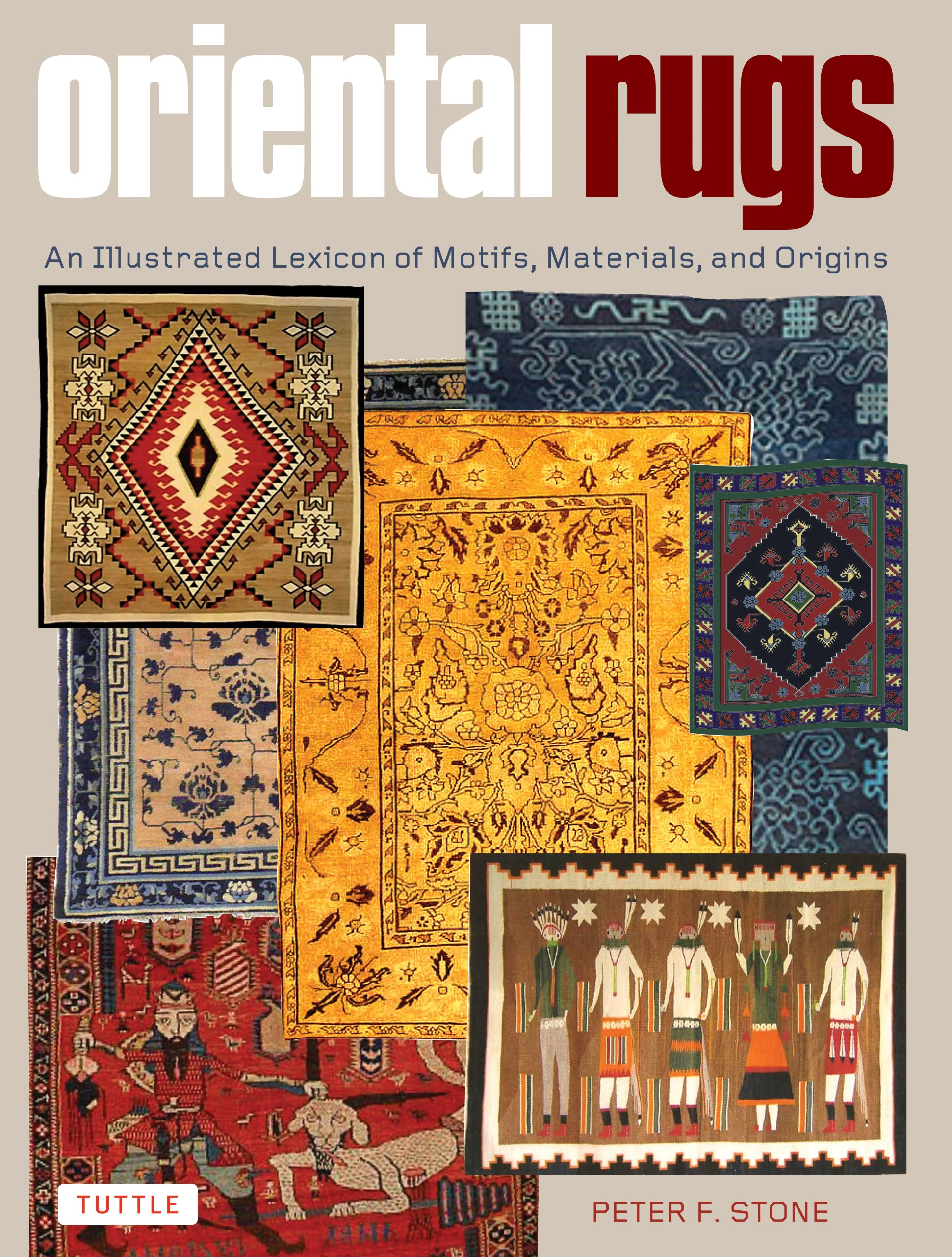 Oriental Rugs An Illustrated Lexicon Of Motifs Materials And