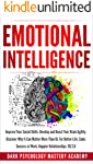 Emotional Intelligence: Improve Your Social Skills. Develop and Boost Your Brain Agility. Discover Why It Can Matter More...