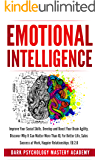 Emotional Intelligence: Improve Your Social Skills. Develop and Boost Your Brain Agility. Discover Why It Can Matter More Than IQ. For Better Life, Sales ... at Work, Happier Relationships. EQ 2.0