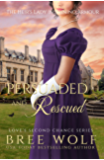Persuaded & Rescued: The Heir's Lady in Shining Armour (Love's Second Chance Series: Tales of Damsels & Knights Book 0)