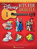 Disney Hits for Ukulele: 25 Songs to Strum & Sing