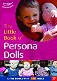 The Little Book of Persona Dolls: Little Books with Big Ideas (Little Books)