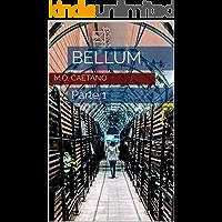 Bellum: Parte 1