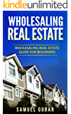 Wholesaling Real Estate: Wholesaling Real Estate Guide for Beginners
