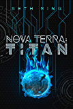 Nova Terra: Titan - A LitRPG/GameLit Adventure (The Titan Series Book 1) (English Edition)