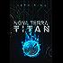 Nova Terra: Titan - A LitRPG/GameLit Adventure (The Titan Series Book 1)