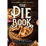 The Pie Book: Over 400 Classic Recipes