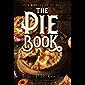 The Pie Book: Over 400 Classic Recipes