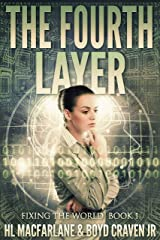 THE FOURTH LAYER (FIXING THE WORLD Book 1) Kindle Edition