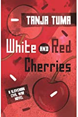 White and Red Cherries: A Slovenian Civil War Novel Kindle Edition