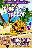 Tiaras & Terror: A Kaley Kalua Aloha Lagoon Mystery (Aloha Lagoon Mysteries Book 13)