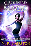 Crooked Magic (World Breaker Beginnings Book 3)