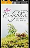 Enlighten (King Arthur and Her Knights Book 5)
