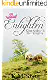 Enlighten (King Arthur and Her Knights Book 5) (English Edition)