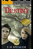 Destiny (Absent Shadows Trilogy Book 1)
