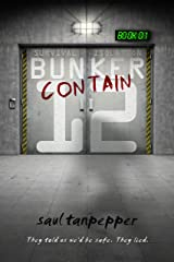 Contain: The Post-Apocalyptic Thriller (BUNKER 12 Book 1) Kindle Edition