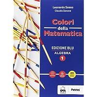 Colori della matematica. Algebra-Quaderno algebra. Ediz. blu. Per i Licei scientifici. Con e-book. Con espansione online: 1