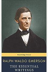Ralph Waldo Emerson : The Essential Writings Kindle Edition