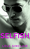 Selfish: A Prequel