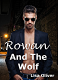 Rowan and The Wolf: A standalone MM wolf shifter story (English Edition)