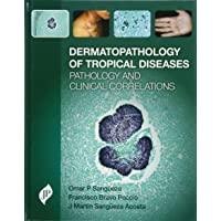 Dermatopathology of Tropical Diseases: Pathology and Clinical Correlations