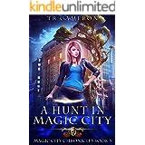 A Hunt in Magic City (Magic City Chronicles Book 5)