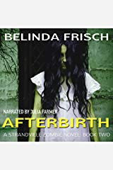 Afterbirth: A Strandville Zombie, Book 2 Audible Audiobook