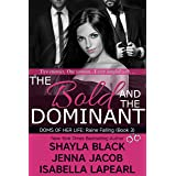 The Bold and the Dominant (Doms of Her Life Book 3)
