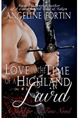 Love in the Time of a Highland Laird: A Laird for All Time Novel Kindle Edition