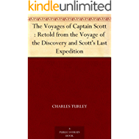 The Voyages of Captain Scott : Retold from the Voyage of the Discovery and Scott's Last Expedition (English Edition)