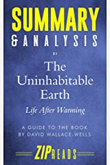 Summary & Analysis of The Uninhabitable Earth: Life After Warming | A Guide to the Book by David Wallace-Wells Kindle Edition