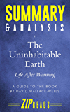 Summary & Analysis of The Uninhabitable Earth: Life After Warming | A Guide to the Book by David Wallace-Wells