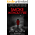 Smoke Without Fire: Something's coming to town... (Marnie Walker Mysteries Book 10)
